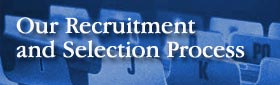 Our recruitment and selection process